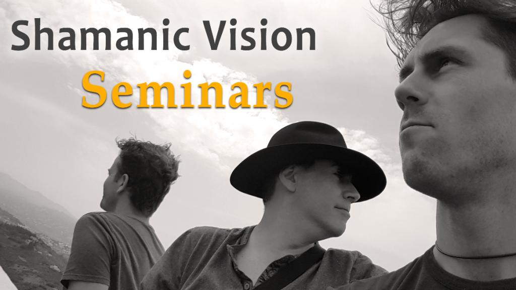 Shamanic Vision Seminar